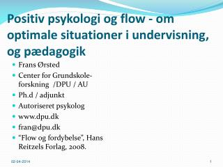 Positiv psykologi og flow - om optimale situationer i undervisning, og p dagogik