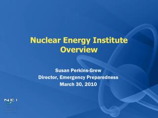 Nuclear Energy Institute Overview