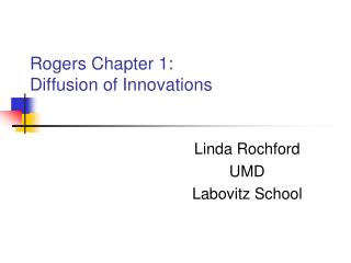 Rogers Chapter 1:   Diffusion of Innovations