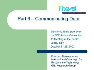 Part 3 – Communicating Data