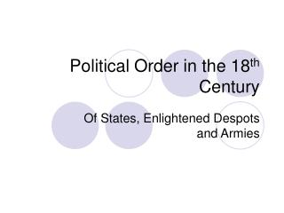 Political Order in the 18 th  Century