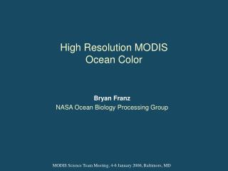 High Resolution MODIS Ocean Color
