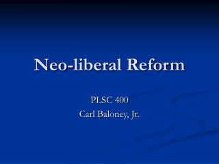 Neo-liberal Reform