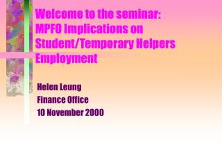 Welcome to the seminar: MPFO Implications on Student/Temporary Helpers Employment