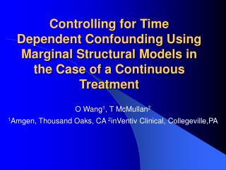 O Wang 1 , T McMullan 2 1 Amgen, Thousand Oaks, CA  2 inVentiv Clinical, Collegeville,PA
