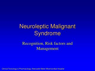 Neuroleptic Malignant Syndrome
