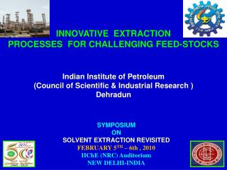 Indian Institute of Petroleum  (Council of Scientific & Industrial Research ) Dehradun