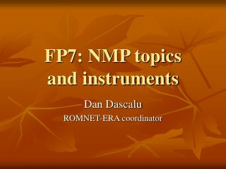 FP7: NMP topics  and instruments