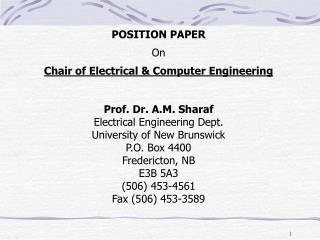 POSITION PAPER  On  Chair of Electrical  Computer Engineering   Prof. Dr. A.M. Sharaf Electrical Engineering Dept. Unive