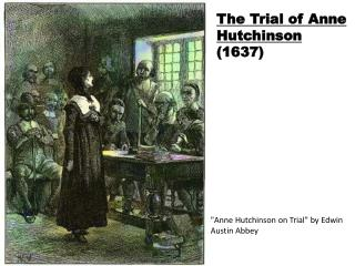 """Anne Hutchinson on Trial"" by Edwin Austin Abbey"