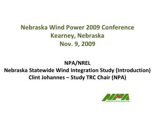 Nebraska Wind Power 2009 Conference Kearney, Nebraska Nov. 9, 2009