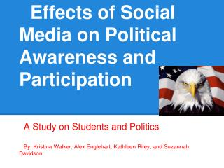 Effects of Social Media on Political Awareness and Participation