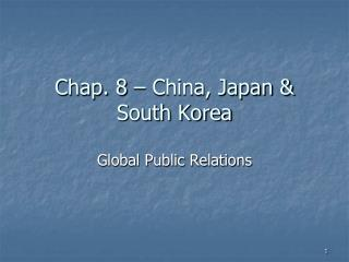 Chap.  8  –  China, Japan & South Korea