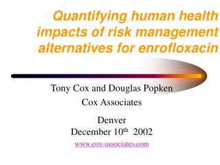 Quantifying human health impacts of risk management alternatives for enrofloxacin