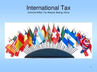 International Tax  Chinchie Killfoil, Tax Attaché, Beijing, China