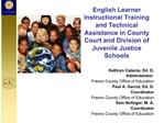 English Learner  Instructional Training and Technical Assistance in County Court and Division of Juvenile Justice School