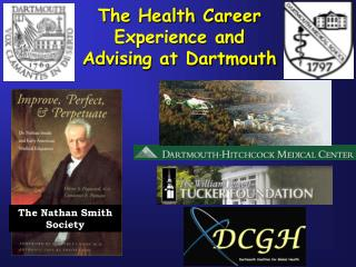 The Health Career Experience and Advising at Dartmouth