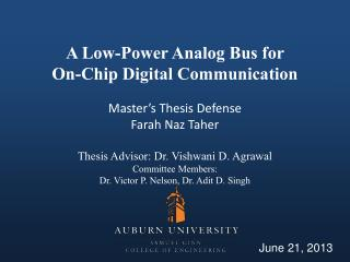 A Low-Power Analog Bus for  On-Chip Digital Communication  Master's  Thesis Defense