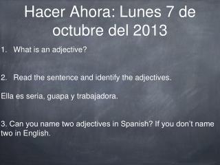 Hacer Ahora: Lunes 7 de octubre del 2013