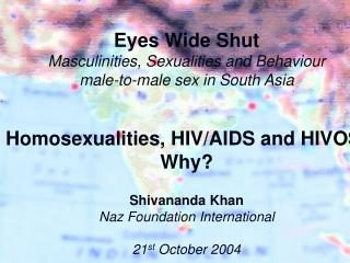 Eyes Wide Shut Masculinities, Sexualities and Behaviour male-to-male sex in South Asia