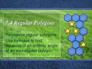 7.4 Regular Polygons