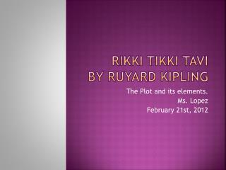 Rikki Tikki Tavi by Ruyard Kipling