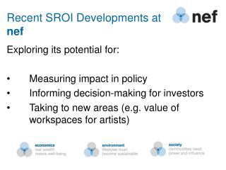 Recent SROI Developments at  nef