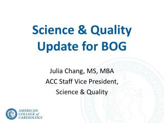 Science & Quality Update for BOG