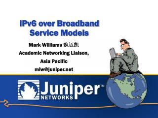 IPv6  over Broadband  Service Models