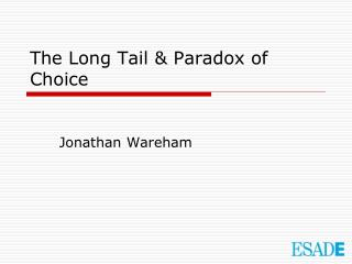 The Long Tail & Paradox of Choice
