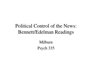 Political Control of the News: Bennett/Edelman Readings