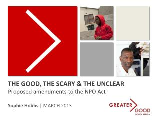 THE GOOD, THE SCARY & THE UNCLEAR Proposed amendments to the NPO Act