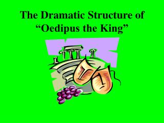 """The Dramatic Structure of """"Oedipus the King"""""""