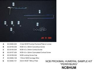 NCB PROXIMAL HUMERAL SAMPLE KIT  *PERRYBURG* NCBHUM