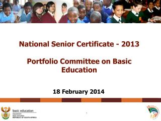 National Senior Certificate - 2013 Portfolio Committee on Basic Education