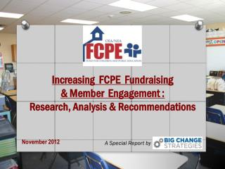 Increasing   FCPE  Fundraising  & Member  Engagement : Research , Analysis &  Recommendations