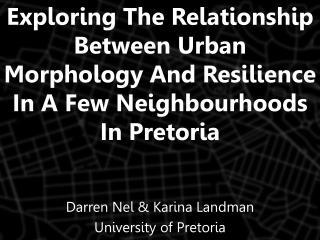 Darren  Nel  & Karina  Landman University  of  Pretoria