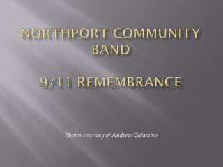 NORTHPORT COMMUNITY BAND 9/11 Remembrance