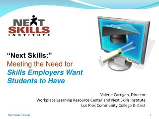 Valerie Carrigan, Director Workplace Learning Resource Center and Next Skills Institute