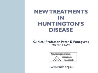 NEW TREATMENTS  IN HUNTINGTON'S  DISEASE
