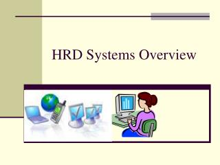 HRD Systems Overview