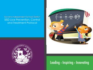 Socorro Independent School District SISD Lice Prevention, Control and Treatment Protocol