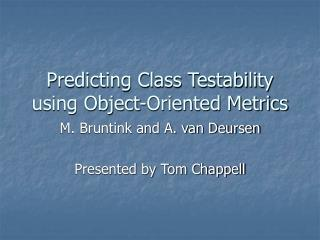 Predicting Class Testability using Object-Oriented Metrics