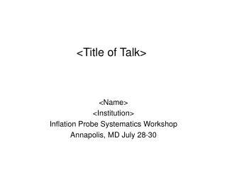 <Title of Talk>