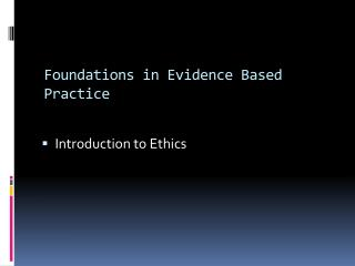 Foundations in Evidence Based Practice