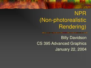 NPR (Non-photorealistic Rendering)