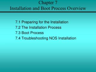 Chapter 7 Installation and Boot Process Overview