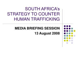 SOUTH AFRICA's STRATEGY TO COUNTER HUMAN TRAFFICKING