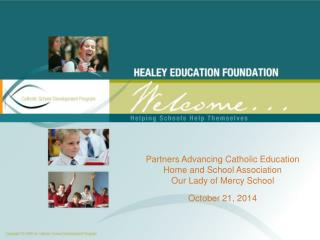 Partners Advancing Catholic Education Home and School Association Our Lady of Mercy School