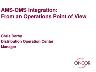 AMS-OMS Integration: From an Operations Point of View